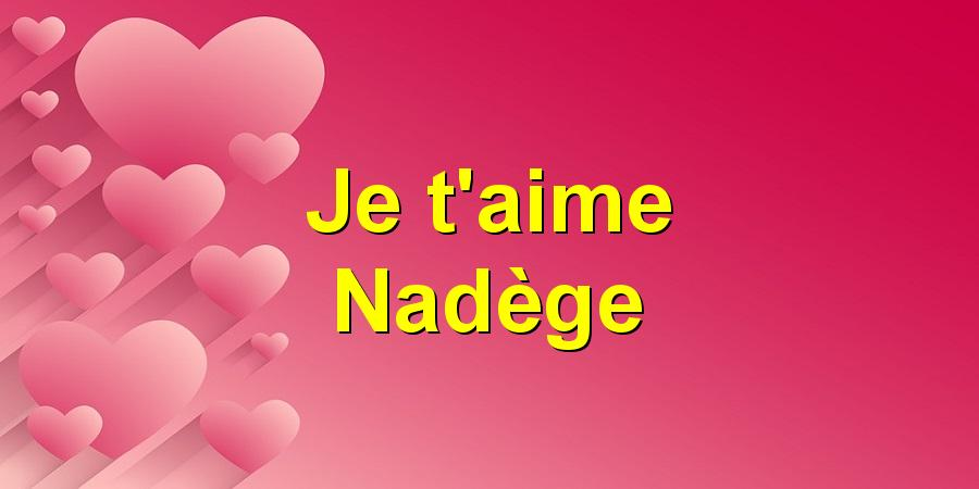 Je t'aime Nadège