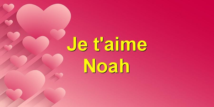 Je Taime Noah