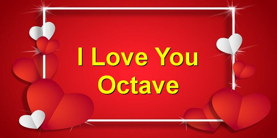 I Love You Octave