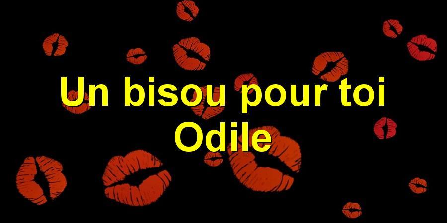 Un bisou pour toi Odile