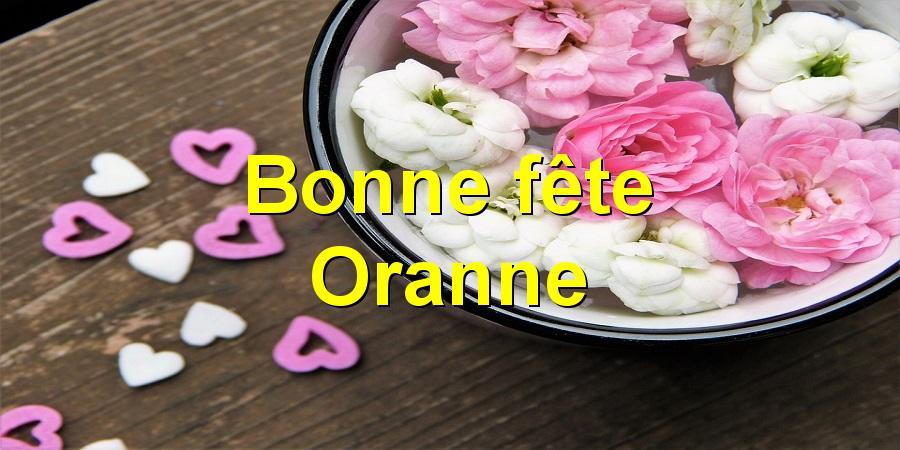 Bonne fête Oranne