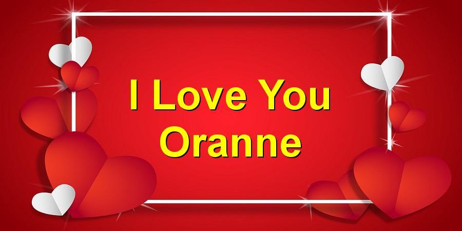 I Love You Oranne