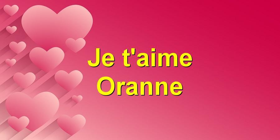 Je t'aime Oranne