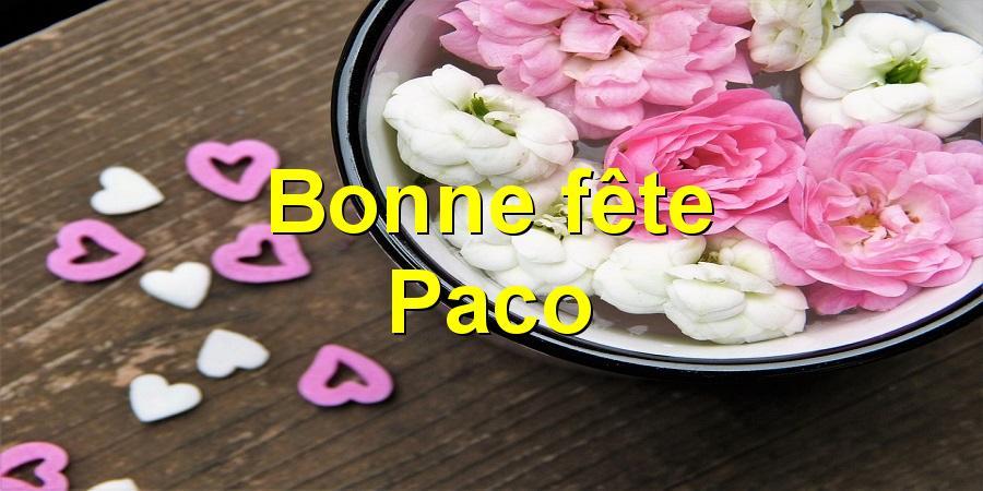 Bonne fête Paco