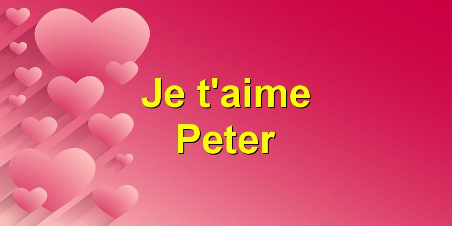 Je t'aime Peter