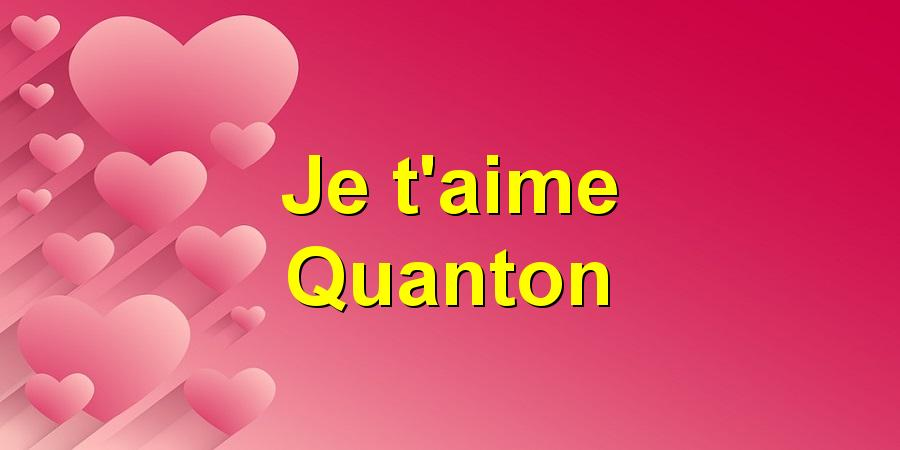 Je t'aime Quanton