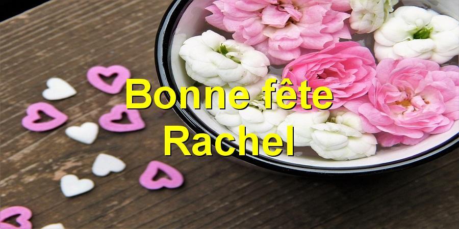 Bonne fête Rachel
