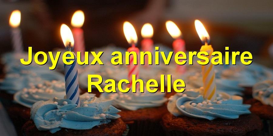 Joyeux anniversaire Rachelle