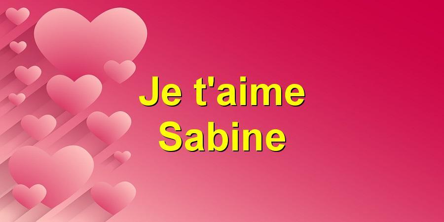 Je t'aime Sabine