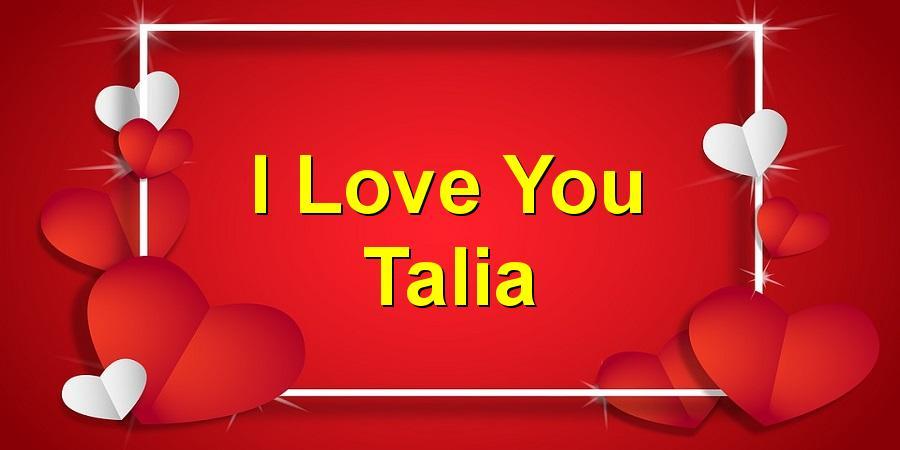 I Love You Talia