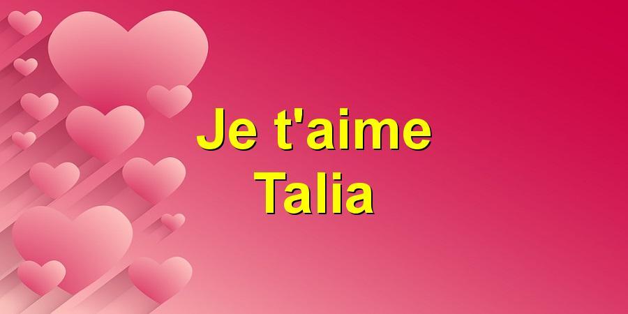 Je t'aime Talia