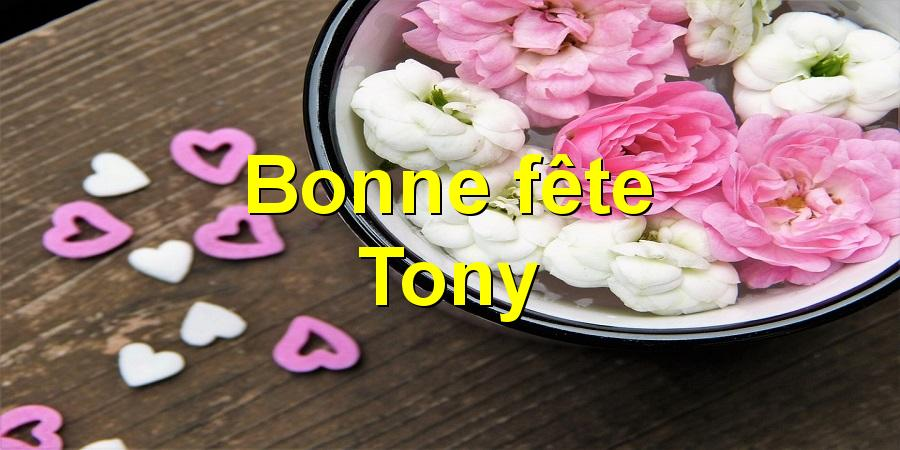Bonne fête Tony