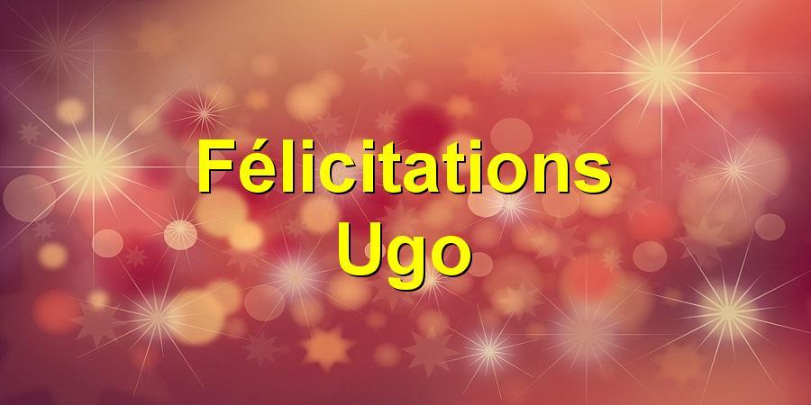 Félicitations Ugo