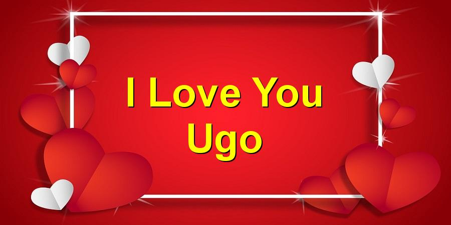 I Love You Ugo