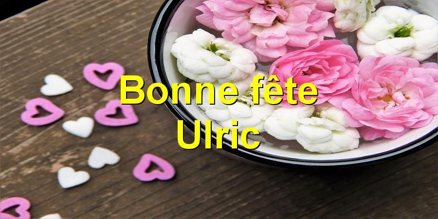 Bonne fête Ulric