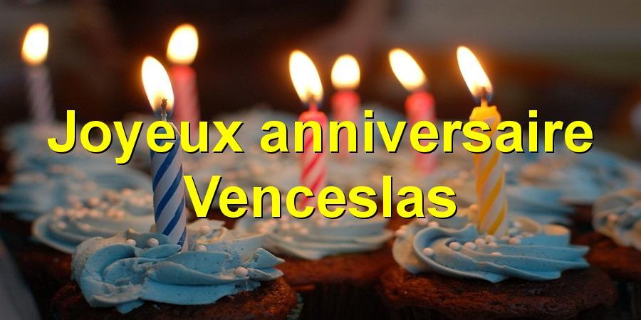 Joyeux anniversaire Venceslas