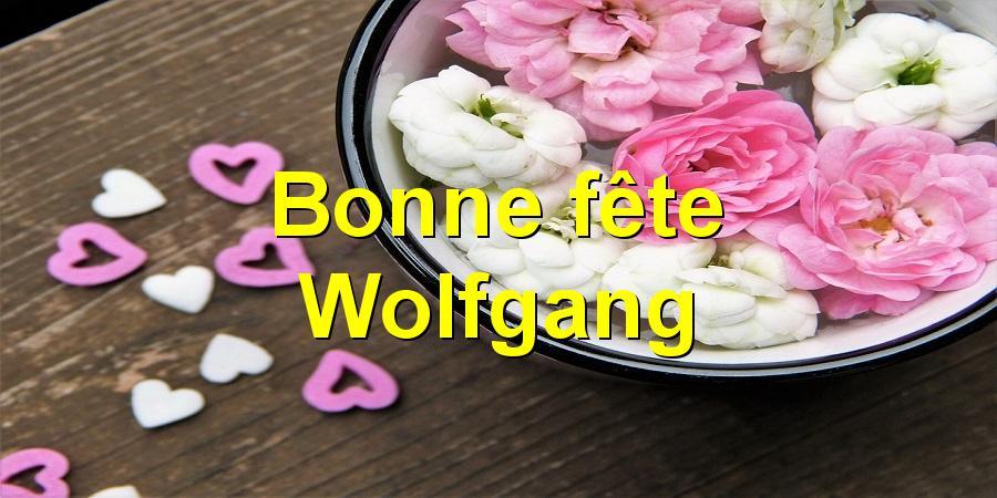 Bonne fête Wolfgang