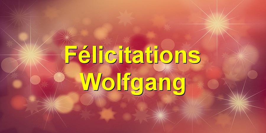 Félicitations Wolfgang