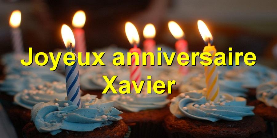 Joyeux anniversaire Xavier
