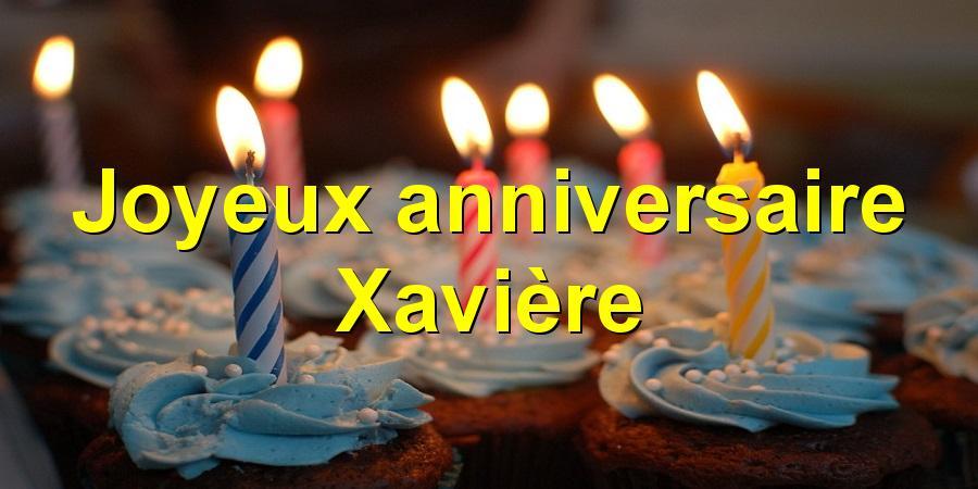 Joyeux anniversaire Xavière