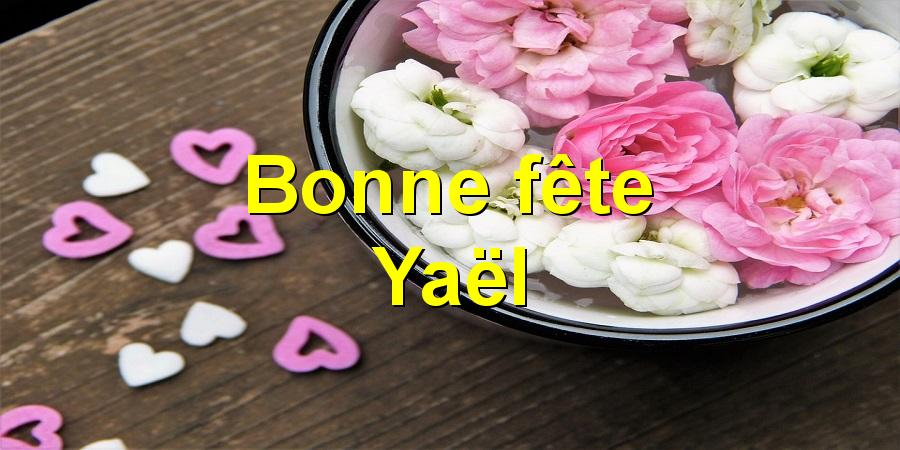 Bonne fête Yaël