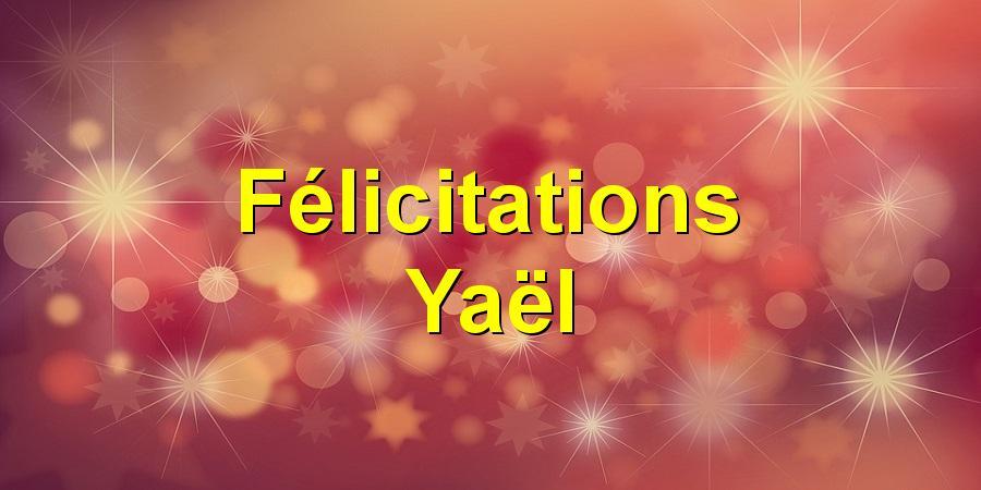 Félicitations Yaël