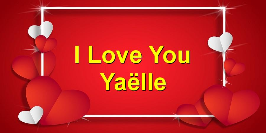 I Love You Yaëlle