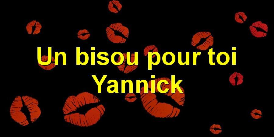 Un Bisou Pour Toi Yannick