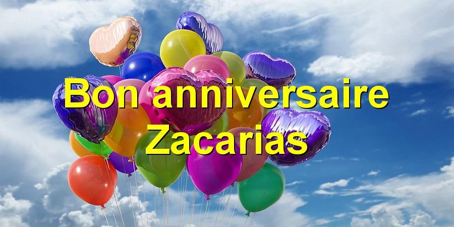 Bon anniversaire Zacarias