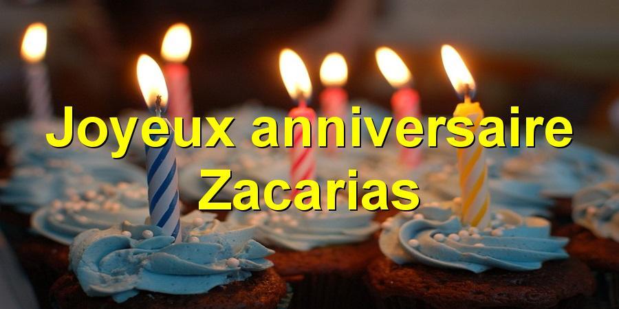 Joyeux anniversaire Zacarias